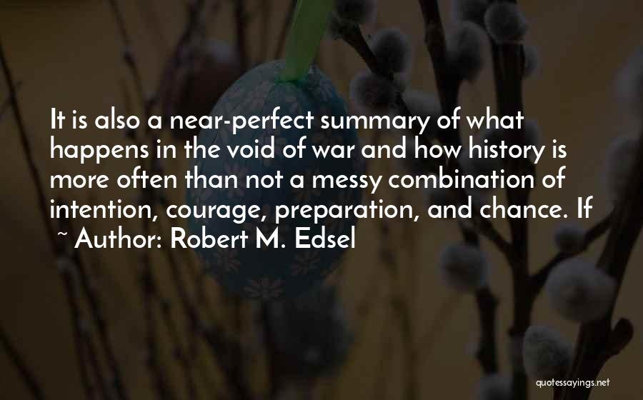 Robert M. Edsel Quotes 1285772