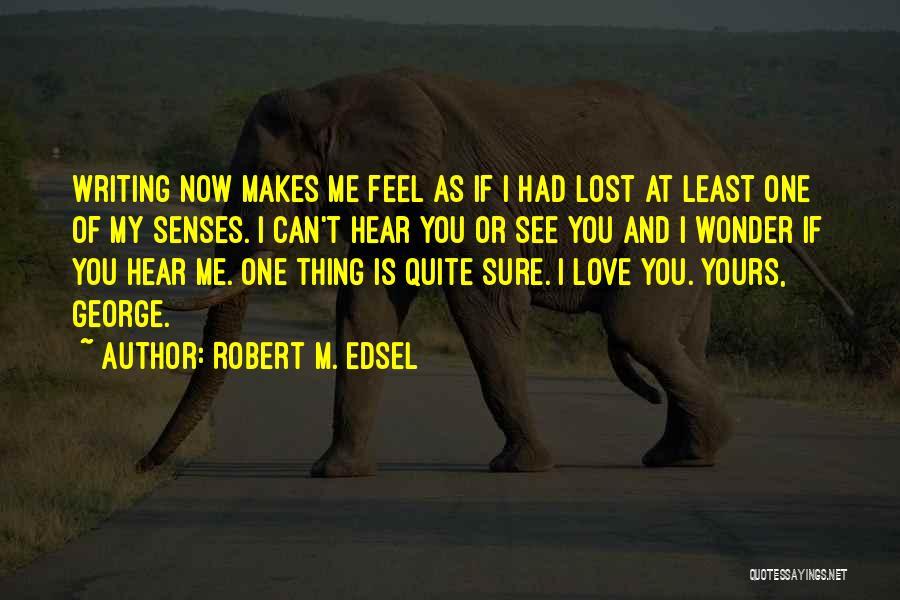 Robert M. Edsel Quotes 1362313