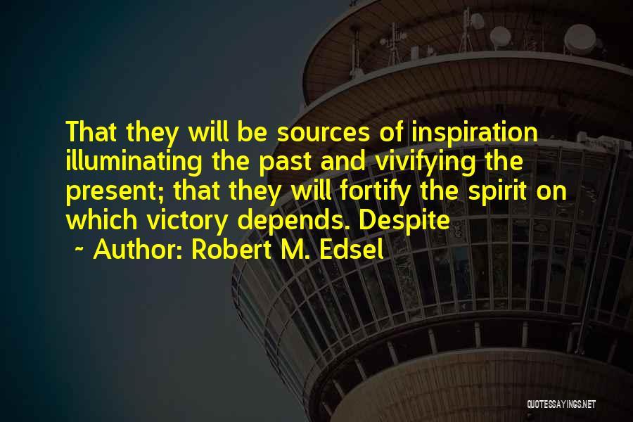 Robert M. Edsel Quotes 1453577