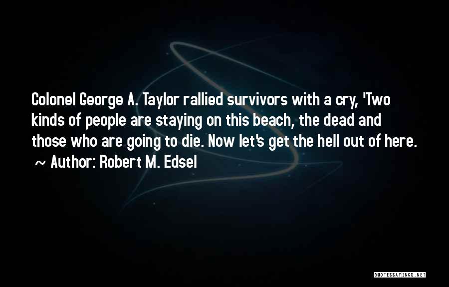 Robert M. Edsel Quotes 1453596
