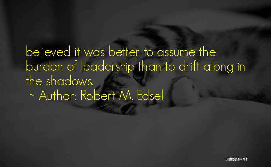 Robert M. Edsel Quotes 1488729