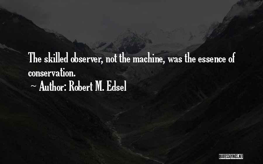Robert M. Edsel Quotes 1509926