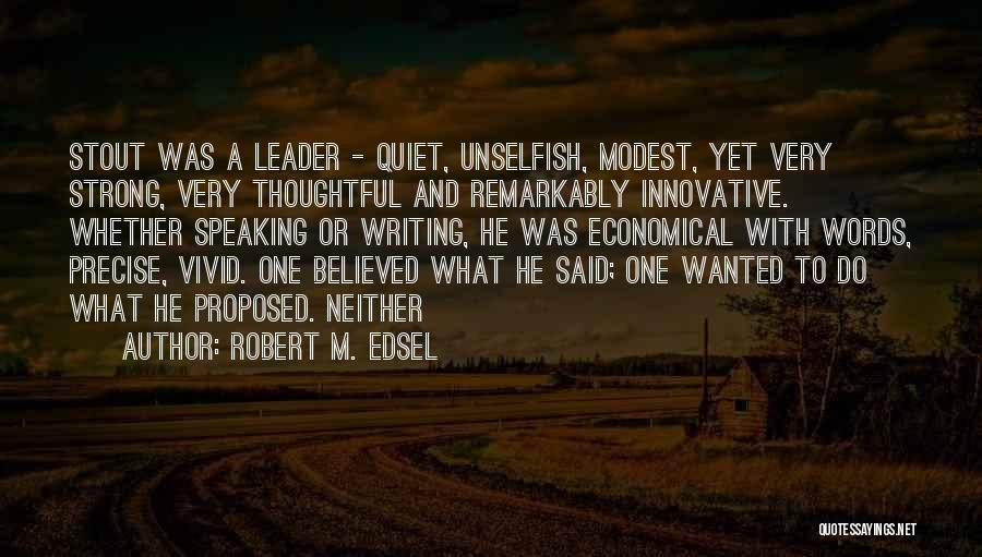 Robert M. Edsel Quotes 1525078