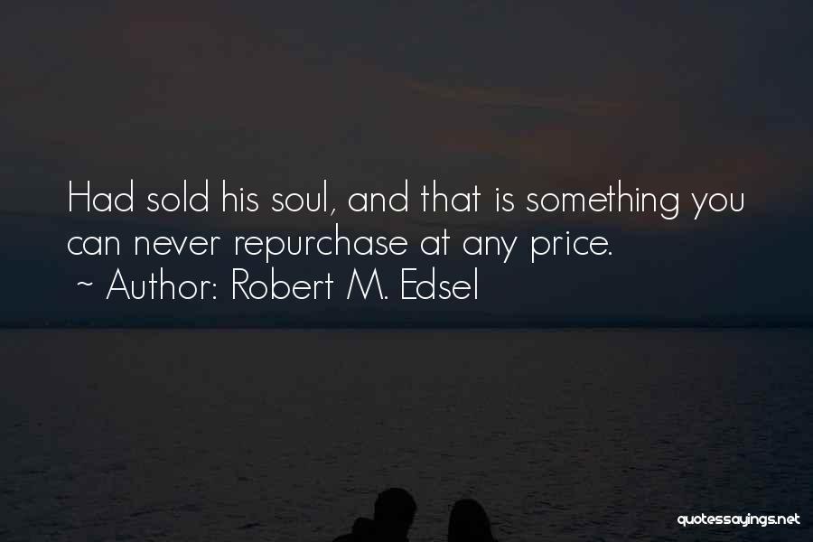 Robert M. Edsel Quotes 1543636