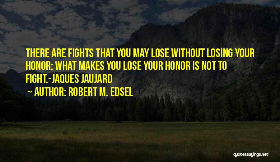 Robert M. Edsel Quotes 1637053