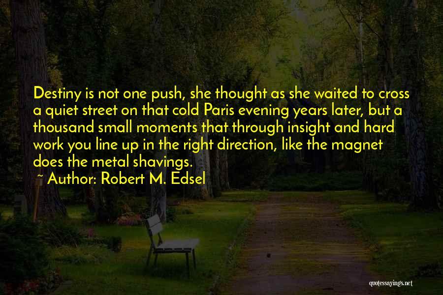 Robert M. Edsel Quotes 1688565