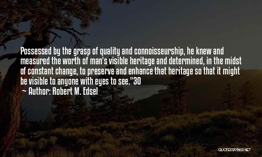 Robert M. Edsel Quotes 1728308