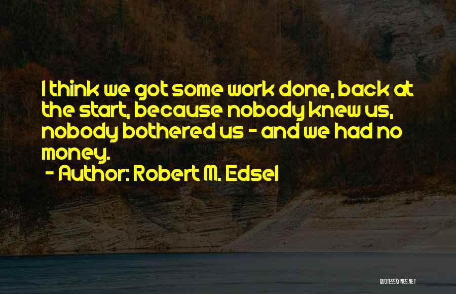 Robert M. Edsel Quotes 1933631