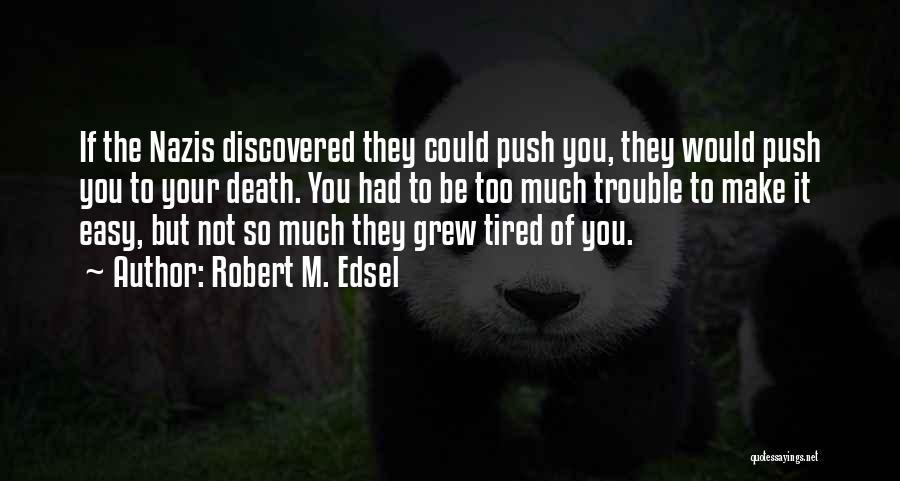 Robert M. Edsel Quotes 2011180