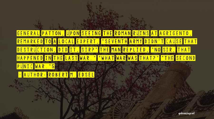 Robert M. Edsel Quotes 2041269