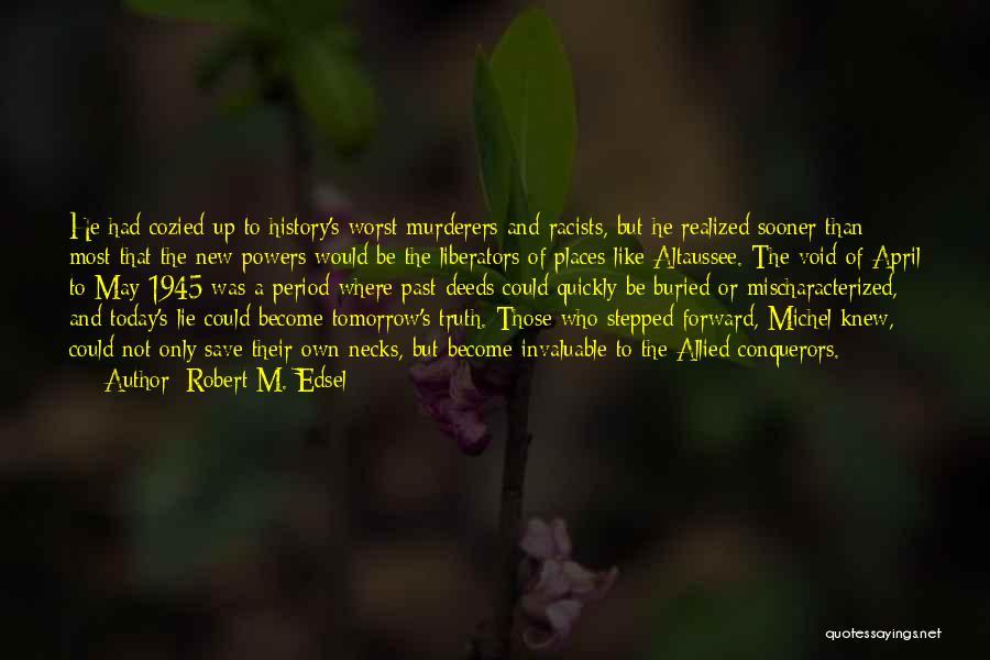 Robert M. Edsel Quotes 2202267