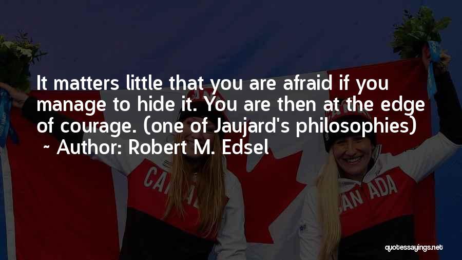 Robert M. Edsel Quotes 221522