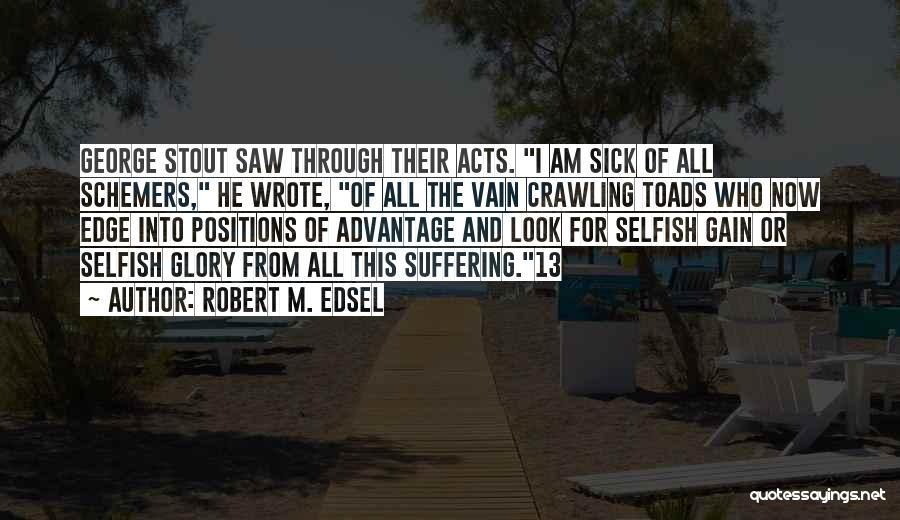 Robert M. Edsel Quotes 223242