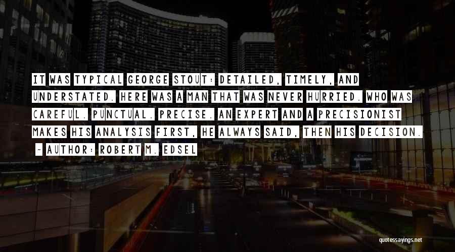 Robert M. Edsel Quotes 267708
