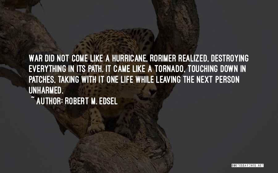 Robert M. Edsel Quotes 333704