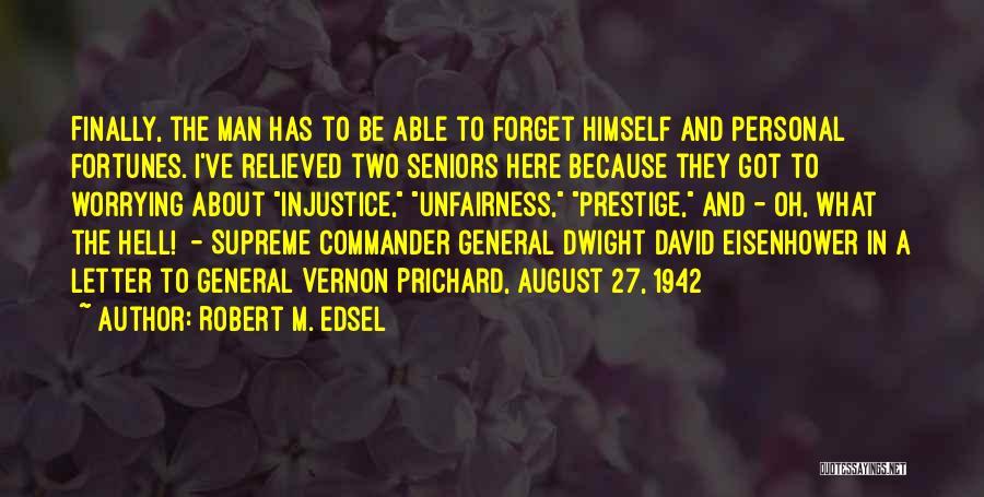 Robert M. Edsel Quotes 454705