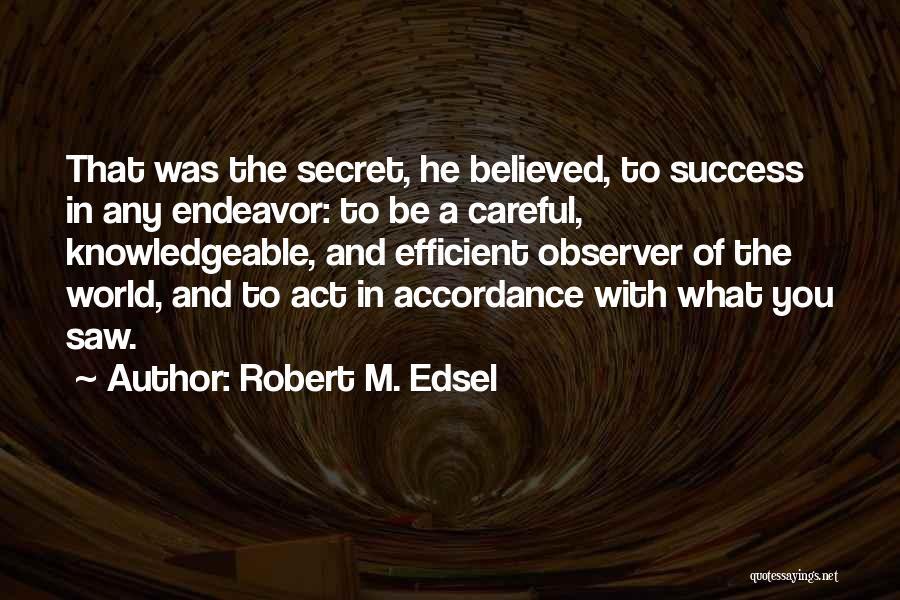 Robert M. Edsel Quotes 489966