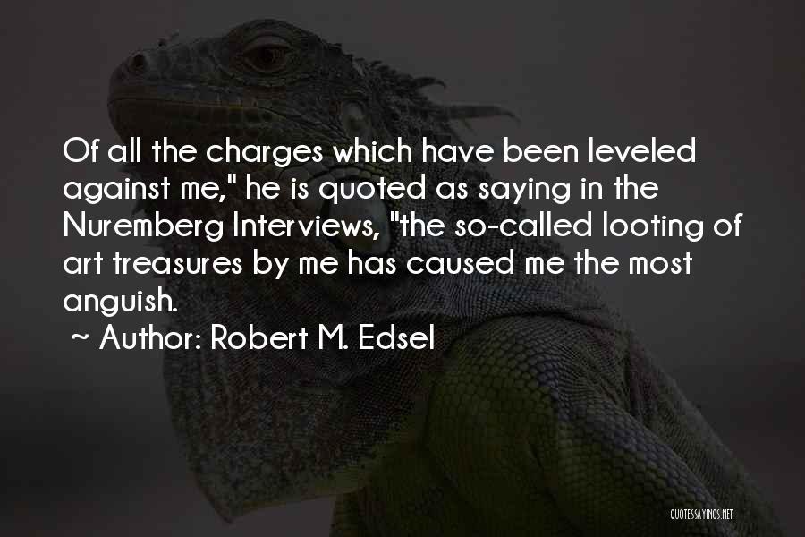 Robert M. Edsel Quotes 666848