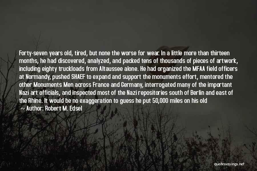 Robert M. Edsel Quotes 966810