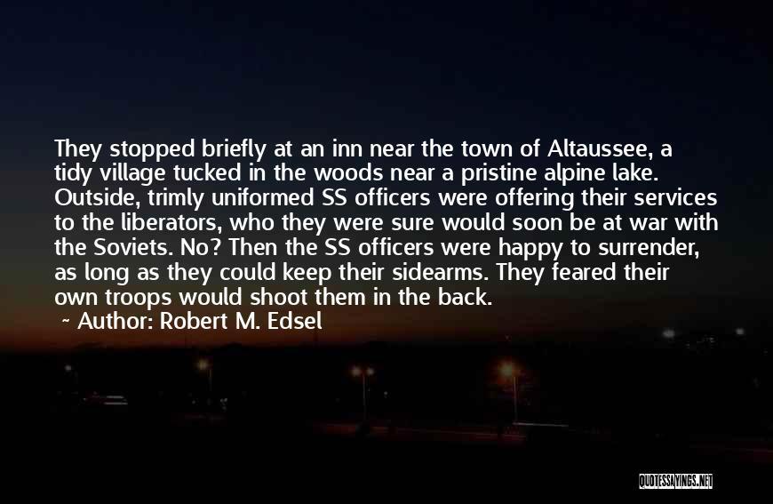 Robert M. Edsel Quotes 996790