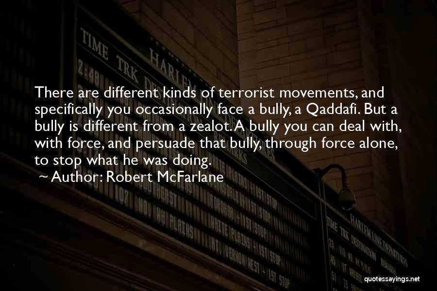 Robert McFarlane Quotes 281350