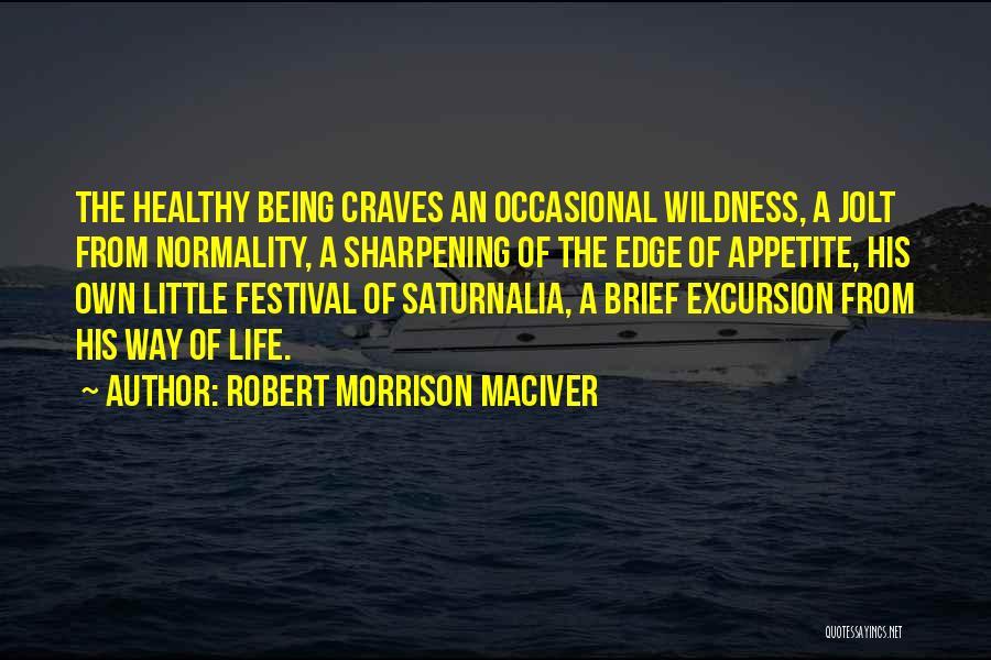 Robert Morrison MacIver Quotes 1410075