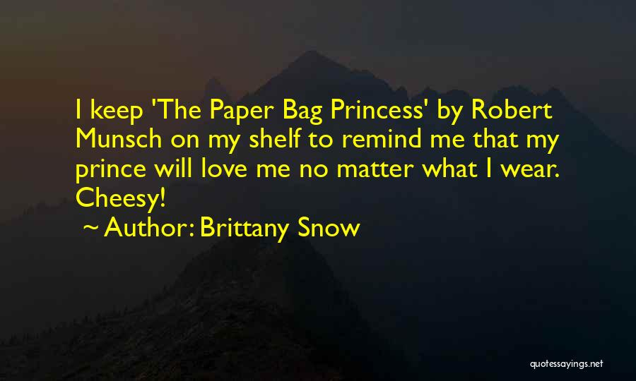 Robert Munsch Paper Bag Princess Quotes By Brittany Snow