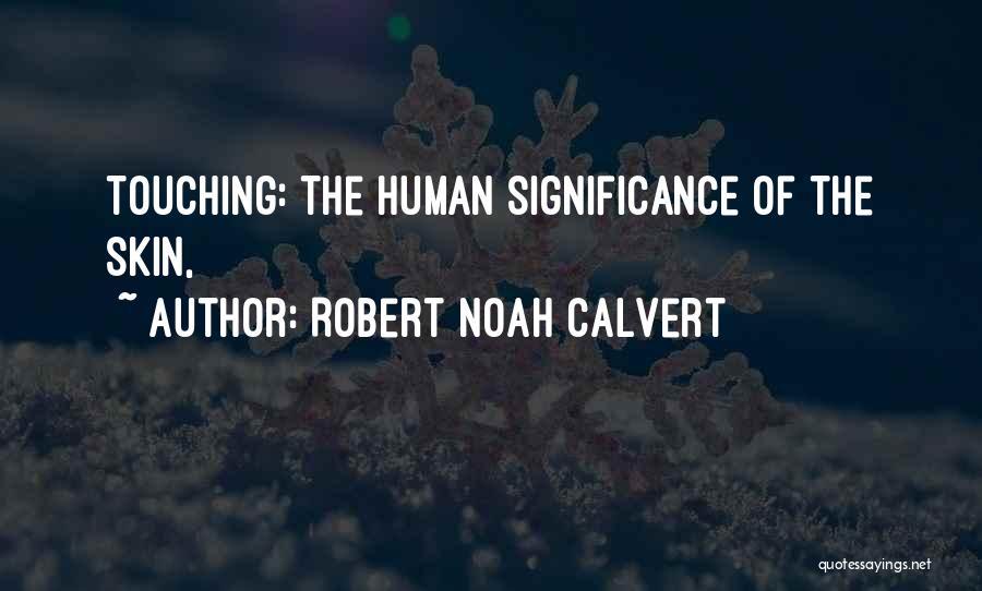 Robert Noah Calvert Quotes 884257