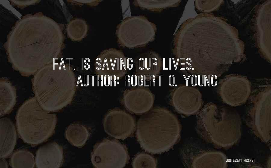 Robert O. Young Quotes 1424787