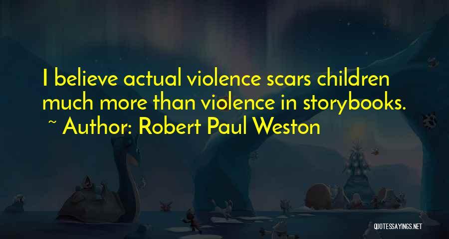 Robert Paul Weston Quotes 1146456
