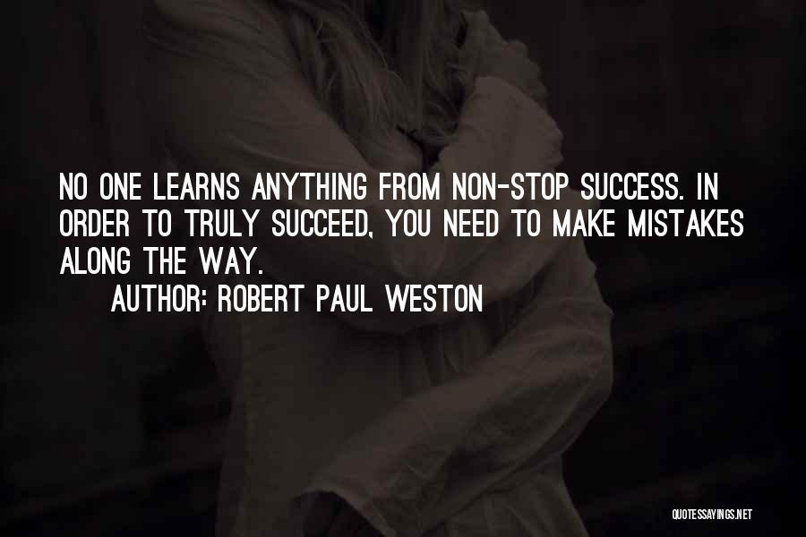 Robert Paul Weston Quotes 1300441