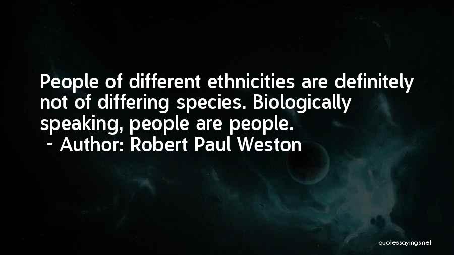 Robert Paul Weston Quotes 1506065