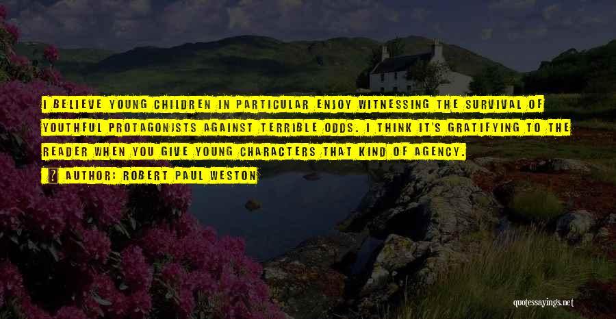 Robert Paul Weston Quotes 2092396