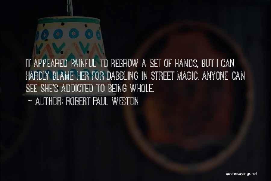 Robert Paul Weston Quotes 2258323