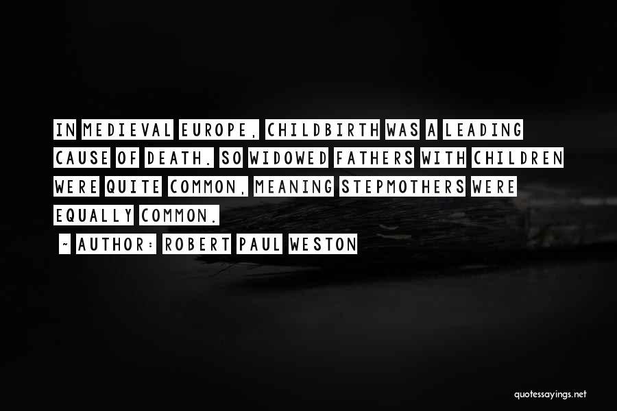 Robert Paul Weston Quotes 495845