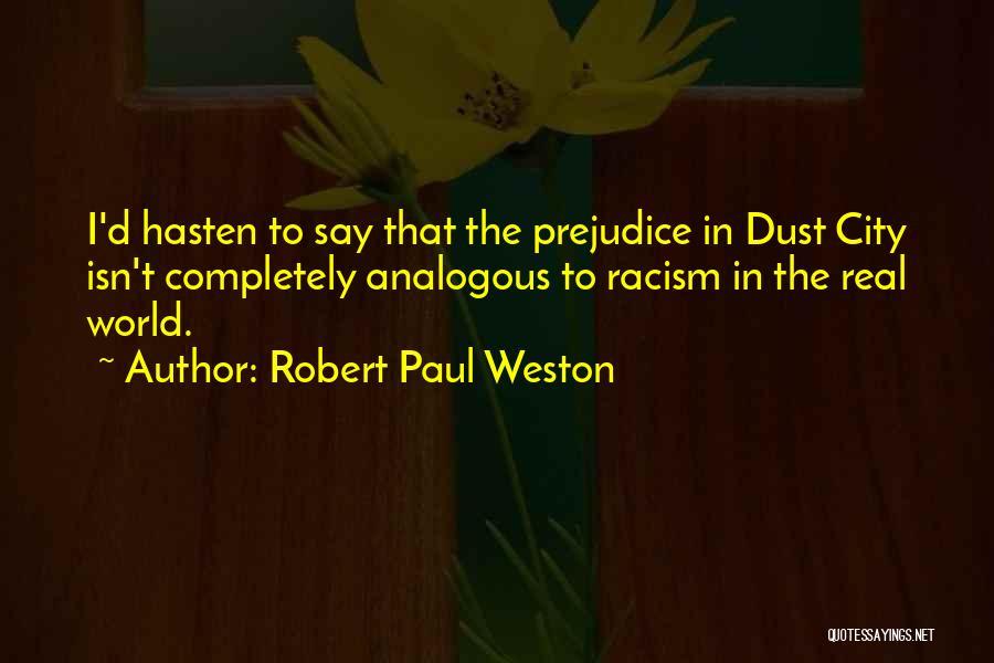 Robert Paul Weston Quotes 666002