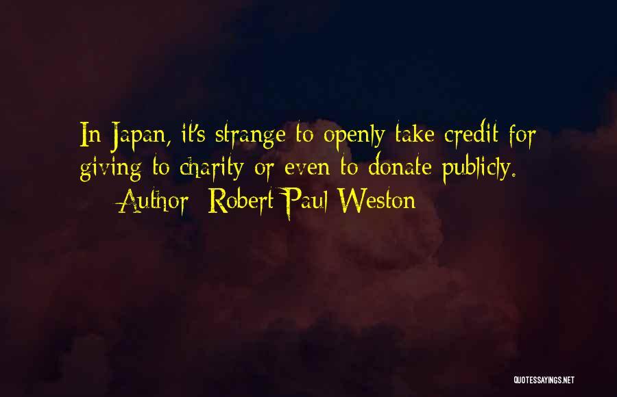Robert Paul Weston Quotes 914600