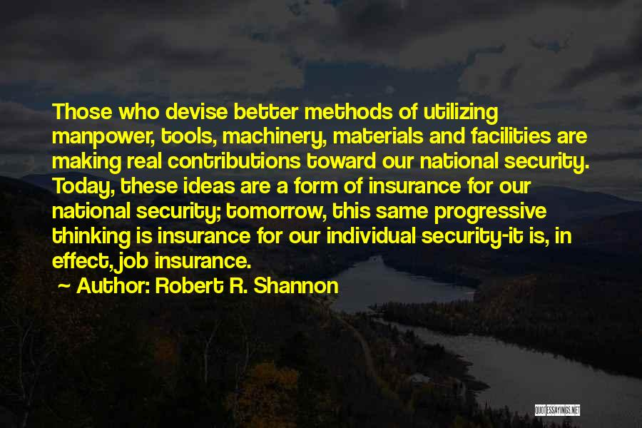 Robert R. Shannon Quotes 1085094