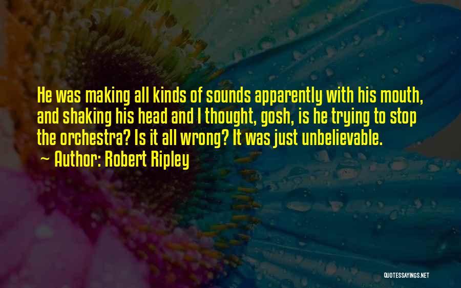 Robert Ripley Quotes 2154625