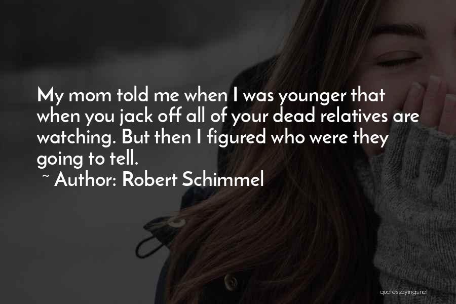 Robert Schimmel Quotes 1896095