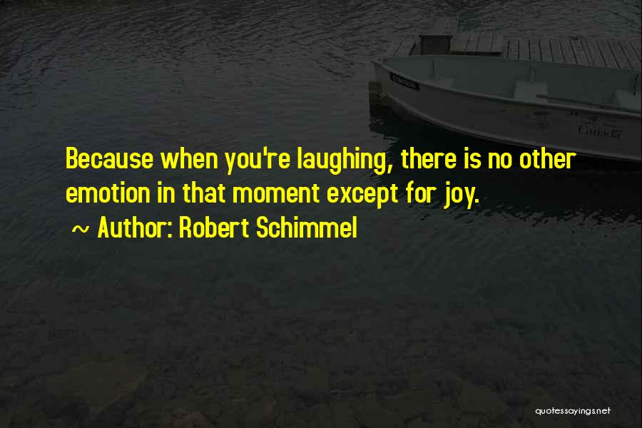 Robert Schimmel Quotes 1907492