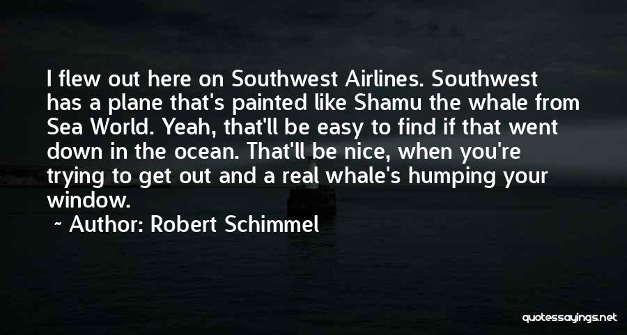 Robert Schimmel Quotes 766771