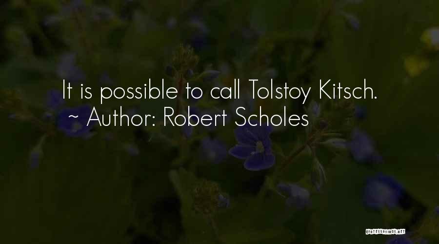 Robert Scholes Quotes 1357557