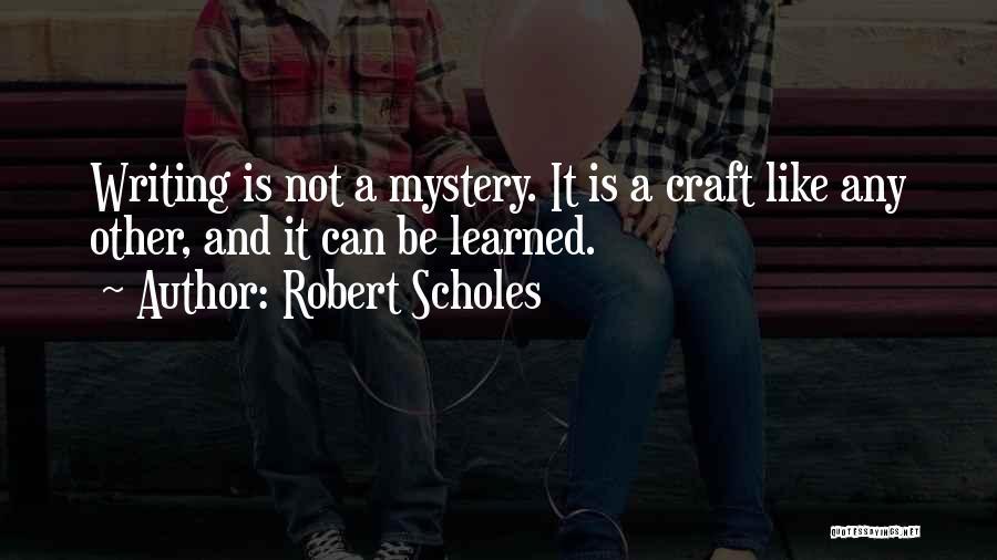 Robert Scholes Quotes 95899