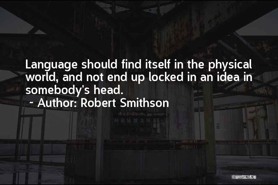 Robert Smithson Quotes 326718
