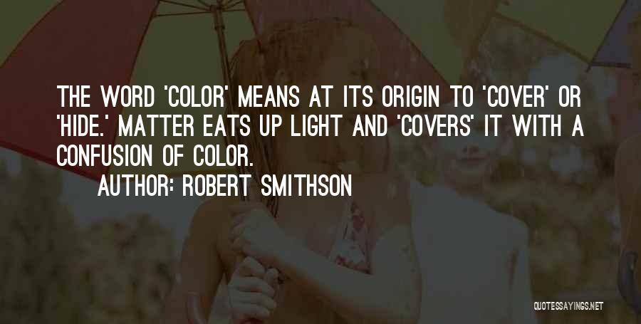 Robert Smithson Quotes 723740