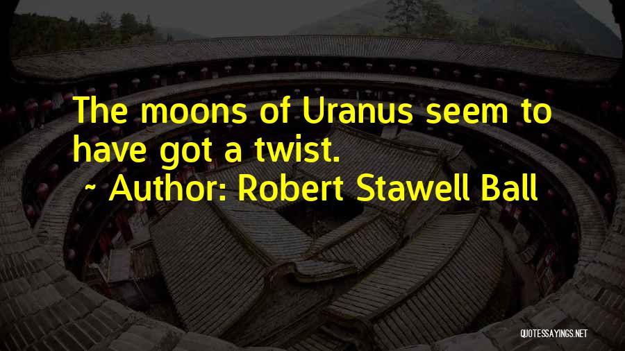 Robert Stawell Ball Quotes 1372761