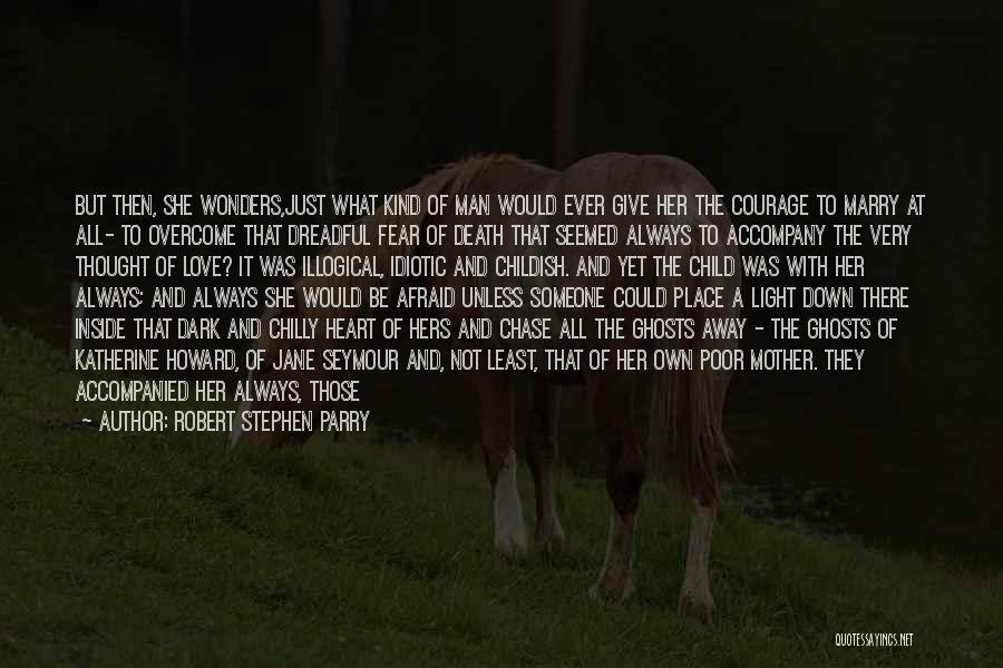 Robert Stephen Parry Quotes 1614213