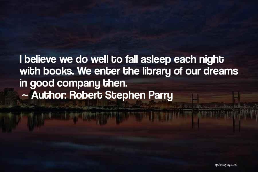 Robert Stephen Parry Quotes 2118555