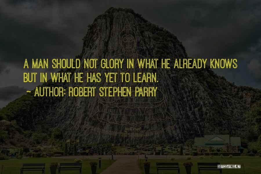 Robert Stephen Parry Quotes 368978